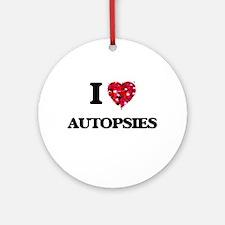 I Love Autopsies Ornament (Round)
