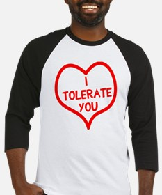 I tolerate you Baseball Jersey