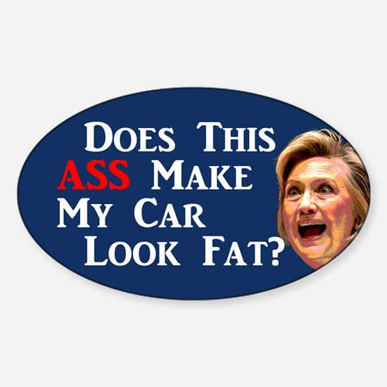 Does This Ass Hillary ... Sticker (oval)