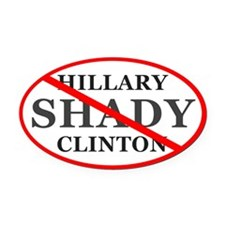 No Hillary Shady Clinton Oval Car Magnet