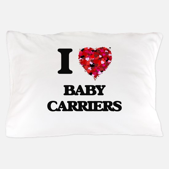 I Love Baby Carriers Pillow Case
