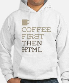 Coffee Then HTML Hoodie