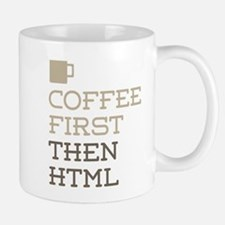 Coffee Then HTML Mugs