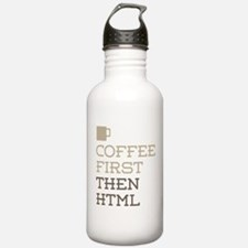 Coffee Then HTML Water Bottle
