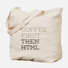 Coffee Then HTML Tote Bag