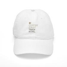 Coffee Then HTML Baseball Cap