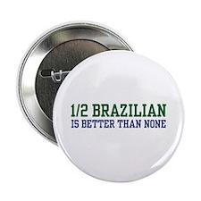 1/2 Brazilian Button