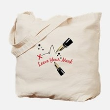 Leave Your Mark Tote Bag