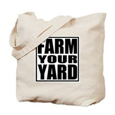 Farm Your Yard Tote Bag