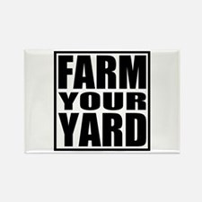 Farm Your Yard Rectangle Magnet