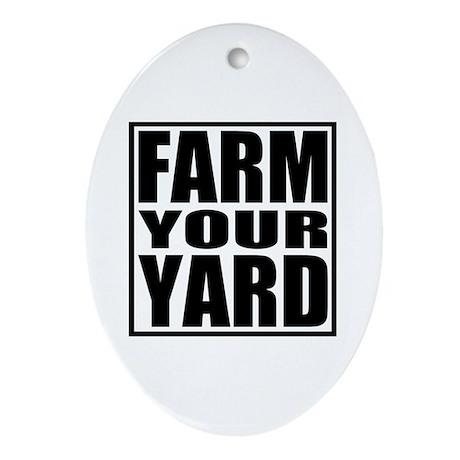 Farm Your Yard Oval Ornament