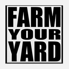 Farm Your Yard Tile Coaster