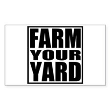 Farm Your Yard Rectangle Decal