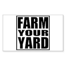 Farm Your Yard Rectangle Decal