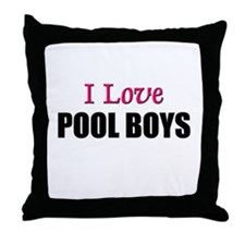 I Love POOL BOYS Throw Pillow