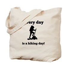 Every Day Is A Hiking Day Tote Bag