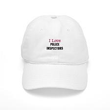 I Love POLICE INSPECTORS Baseball Cap