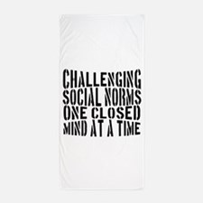CHALLENGING SOCIAL NORMS Beach Towel
