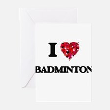 I Love Badminton Greeting Cards