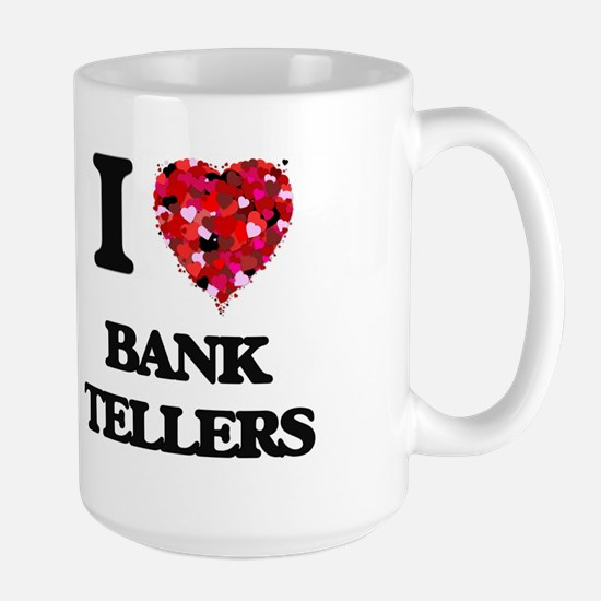 I Love Bank Tellers Mugs