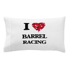 I Love Barrel Racing Pillow Case
