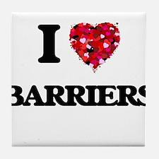 I Love Barriers Tile Coaster