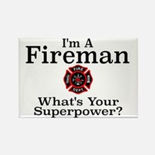 I'M A FIREMAN.  WHAT'S YOUR SUPER Rectangle Magnet