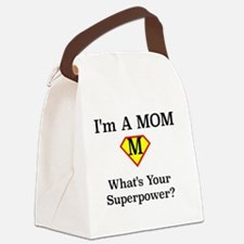 I'M A MOM! WHAT'S YOUR SUPERPOWER Canvas Lunch Bag