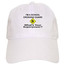 I'M A SCHOOL CROSSING GUARD. WHAT'S YOUR SUPE Baseball Cap
