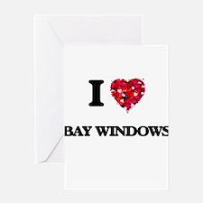 I Love Bay Windows Greeting Cards