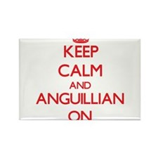 Keep Calm and Anguillian ON Magnets