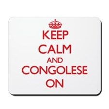Keep Calm and Congolese ON Mousepad