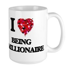 I Love Being A Millionaire Mugs