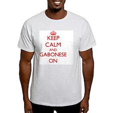 Keep Calm and Gabonese ON T-Shirt