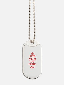 Keep Calm and Greek ON Dog Tags