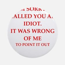 idiot Ornament (Round)