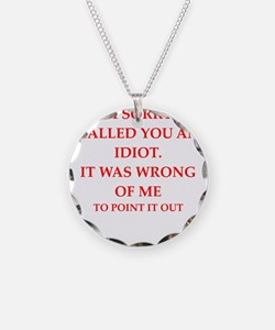 idiot Necklace