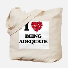I Love Being Adequate Tote Bag