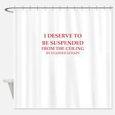 bdsm joke Shower Curtain