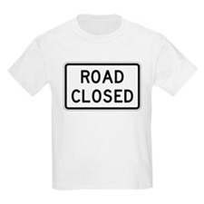 Road Closed T-Shirt