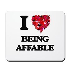 I Love Being Affable Mousepad