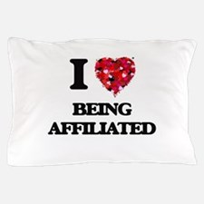 I Love Being Affiliated Pillow Case