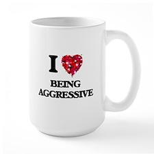 I Love Being Aggressive Mugs