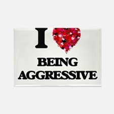 I Love Being Aggressive Magnets