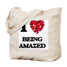 I Love Being Amazed Tote Bag