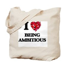 I Love Being Ambitious Tote Bag
