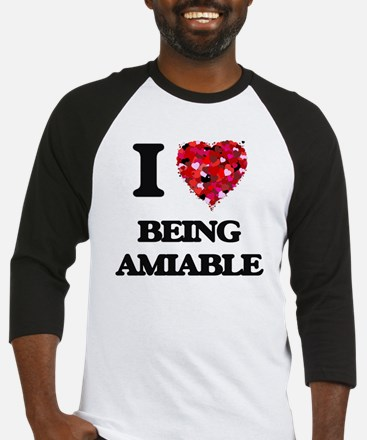 I Love Being Amiable Baseball Jersey