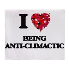 I love Being Anti-Climactic Throw Blanket