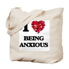 I Love Being Anxious Tote Bag