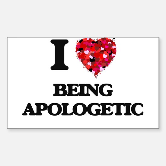 I Love Being Apologetic Decal